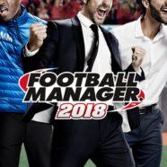 Football Manager 2018 Download – Pobierz FM 18 za darmo!