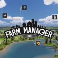 Farm Manager 2018 Download – Farm Manager 2018 (Do pobrania – PC)